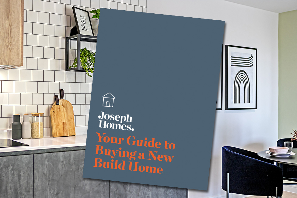 Buying a new build homes guide by Joseph Homes